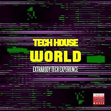 Tech House World (Extrabody Tech Experience)