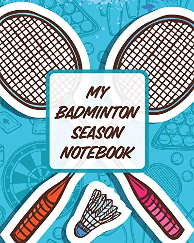 My Badminton Season Notebook: For Players | Racket Sports | Outdoors