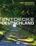 Entdecke Deutschland (DuMont Bildband): 100 Touren zu Kultur, Geschichte und Natur - Reinhard Pietsch