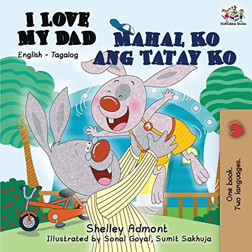 I Love My Dad Mahal Ko ang Tatay Ko: English Tagalog (English Tagalog Bilingual Collcetion) (Tagalog Edition)