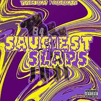 Sauciest Slaps
