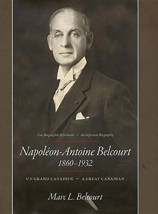 Napoléon-Antoine Belcourt: Un Grand Canadien - A Great Canadian
