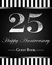 """25 Happy Anniversary Guest Book: Elegant Silver Glitter Effect 25th Silver Wedding Anniversary Party Guestbook 8""""x10"""" Tabl..."""
