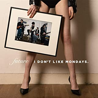 FUTURE(CD+DVD) I Don't Like Mondays.