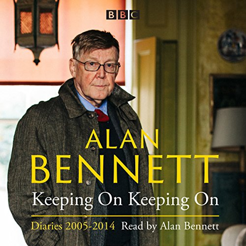 Alan Bennett: Keeping On Keeping On audiobook cover art