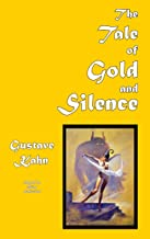 The Tale of Gold and Silence (French Science Fiction Book 53)