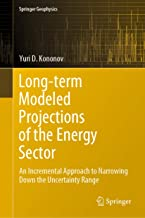 Long-term Modeled Projections of the Energy Sector: An Incremental Approach to Narrowing Down the Uncertainty Range (Springer Geophysics)