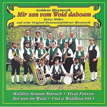 Goldene Blasmusik - Mir san vom Woid dahoam
