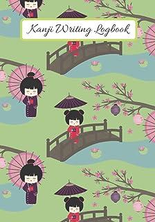 Kanji Writing Logbook: Kanji and kana   Japanese calligraphy   Japanese writing notebook   Practical exercise book to prac...