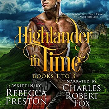 Highlander in Time  A Scottish Time Travel Romance Collection Books 1-3  Highlander in Time Box Set Book 1