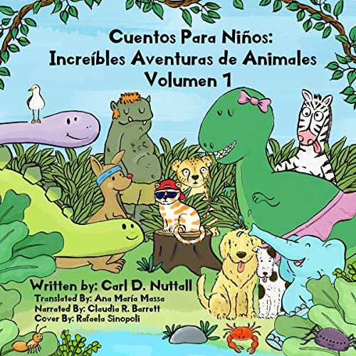 『Cuentos Para Niños: Increíbles Aventuras de Animales: Volumen 1 [Short Stories for Kids: Amazing Animal Adventures, Volume 1]]』のカバーアート