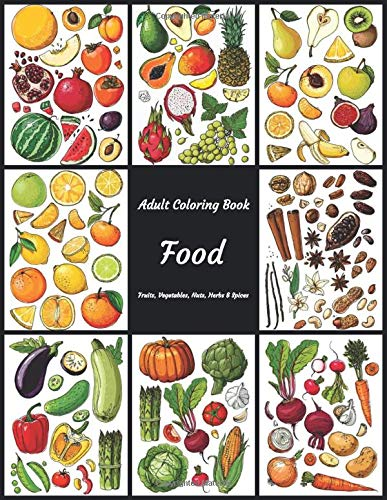 Food - Adult Coloring Book - Fruits, Vegetables, Nuts, Herbs...
