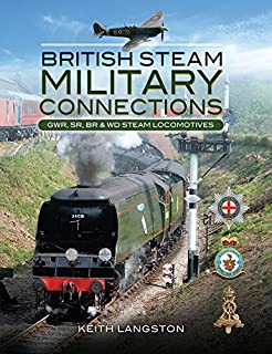 British Steam - Military Connections: Great Western Railway, Southern Railway, British Railways & War Department Steam Locomotives
