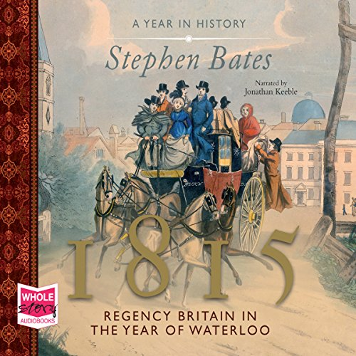 1815: Regency Britain in the Year of Waterloo cover art