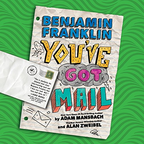 Benjamin Franklin: You've Got Mail audiobook cover art