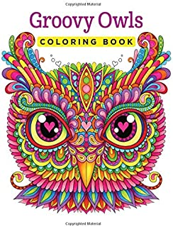Groovy Owls Coloring Book: 100 Pages 8.5x11 Inch Adults Owls Coloring Book, Owls Adult Activity Books