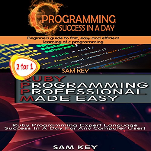 Programming #9     C Programming Success in a Day & Ruby Programming Professional Made Easy              By:                                                                                                                                 Sam Key                               Narrated by:                                                                                                                                 Millian Quinteros                      Length: 43 mins     Not rated yet     Overall 0.0