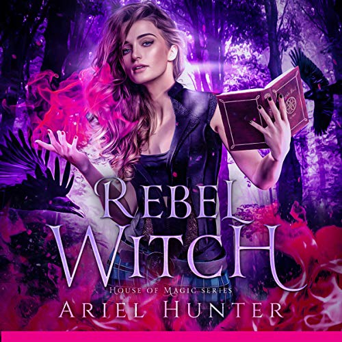 Rebel Witch: A New Immortals Universe Novel Audiobook By Ariel Hunter cover art