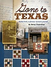 Gone to Texas: Quilts from a Pioneer Woman's Journal Paperback – September 29, 2009