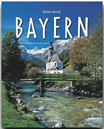 Reise durch BAYERN - Ein Bildband mit über 200 Bildern - STÜRTZ Verlag