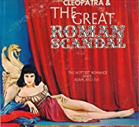 Cleopatra and the Great Roman Scandal