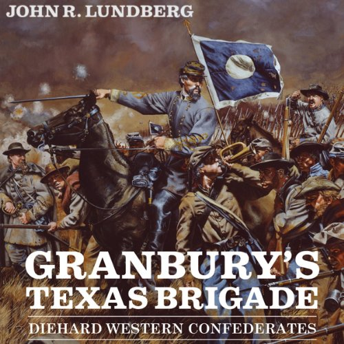 Granbury's Texas Brigade audiobook cover art