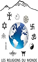 Les Religions du Monde: The religions of the world (French Edition)