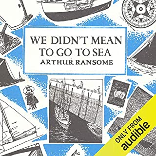 We Didn't Mean to Go to Sea     Swallows and Amazons Series, Book 7              By:                                                                                                                                 Arthur Ransome                               Narrated by:                                                                                                                                 Gareth Armstrong                      Length: 8 hrs and 4 mins     95 ratings     Overall 4.8