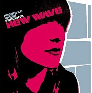 Nouvelle Vague Pres: New Wave
