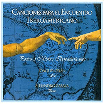 Canciones para el Encuentro Iberoamericano (Poetas y Músicos Iberoamericanos)