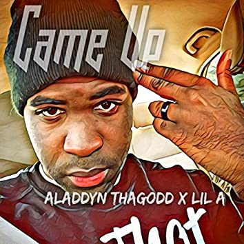 Came Up (feat. Lil-A)