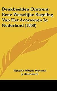 Denkbeelden Omtrent Eene Wettelijke Regeling Van Het Armwezen in Nederland (1850)