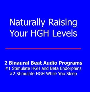 Naturally Raising Your HGH Levels- 2 Binaural Beat Audio Programs set