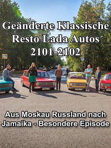 Geänderte Klassische Resto Lada Autos 2101-2102 aus Moskau Russland nach Jamaika - Besondere Episode [OV]