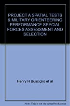 Project A Spatial Tests and Military Orienteering Performance in the Special Forces Assessment and Selection Program