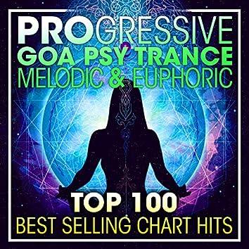 Progressive Goa Psy Trance Melodic & Euphoric Top 100 Best Selling Chart Hits + DJ Mix