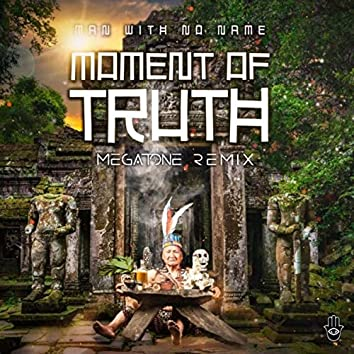Moment of Truth (Megatone remix)