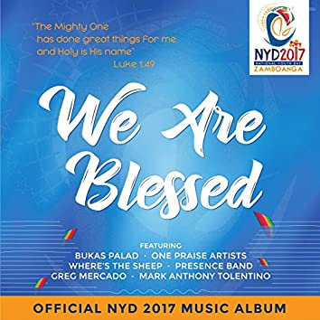 We Are Blessed (NYD2017 National Youth Day Zamboanga Official Album)