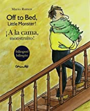 Off to Bed, Little Monster! / A La Cama, Monstruito! by Margarida Trias;Esther Sarfatti(2005-05-01)