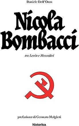 Nicola Bombacci: tra Lenin e Mussolini