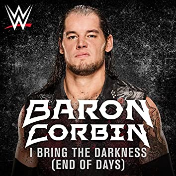 I Bring the Darkness (End of Days) (Baron Corbin) [feat. Tommy Vext]