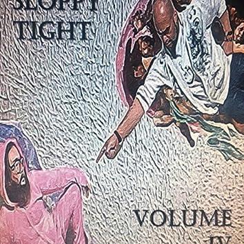 Sloppy Tight Volume IV