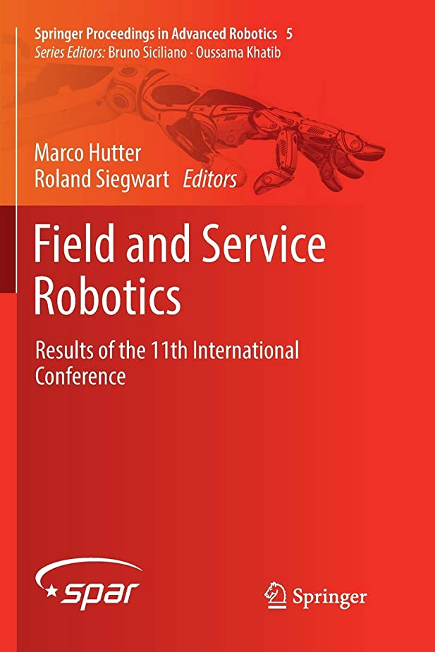 自然修羅場弱いField and Service Robotics: Results of the 11th International Conference (Springer Proceedings in Advanced Robotics)