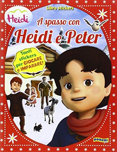 A spasso con Heidi e Peter Pan. Heidi 3D. Con adesivi. Ediz. a colori