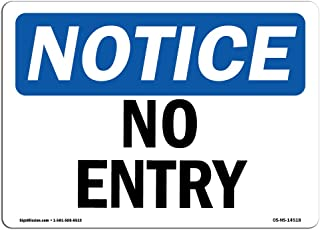 OSHA Notice Signs - No Entry Sign   Extremely Durable Made in The USA Signs or Heavy Duty Vinyl Label Decal   Protect Your Construction Site, Work Zone, Warehouse, Shop Area & Business