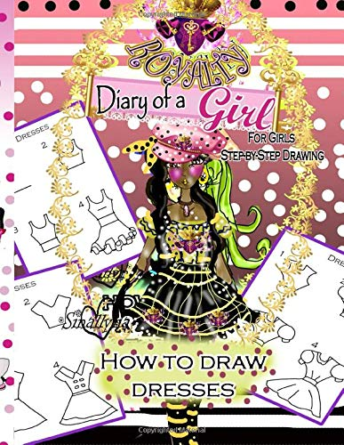How to draw dresses: Diary of a Roaylty Girl- For Girls - Step-by-Step Drawing