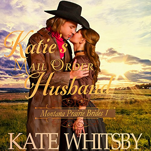 Katie's Mail Order Husband audiobook cover art