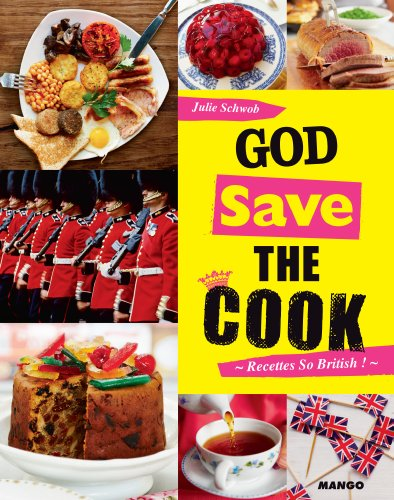 God save the cook (world cook) (French Edition)