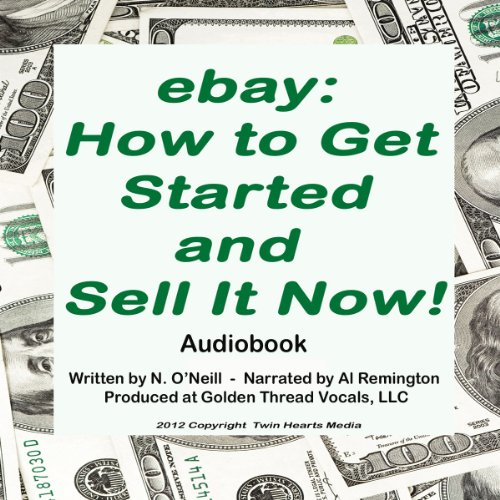 eBay: How to Get Started and Sell It Now! audiobook cover art