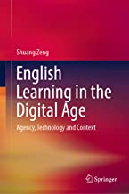 English Learning in the Digital Age: Agency, Technology and Context